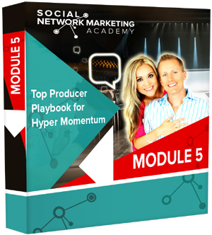 Module 4 : Top Producer Strategies for Hyper Momentum