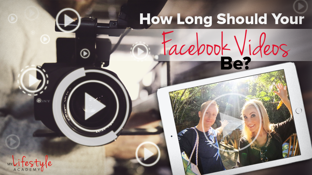 How Long Should Your Facebook Videos Be?