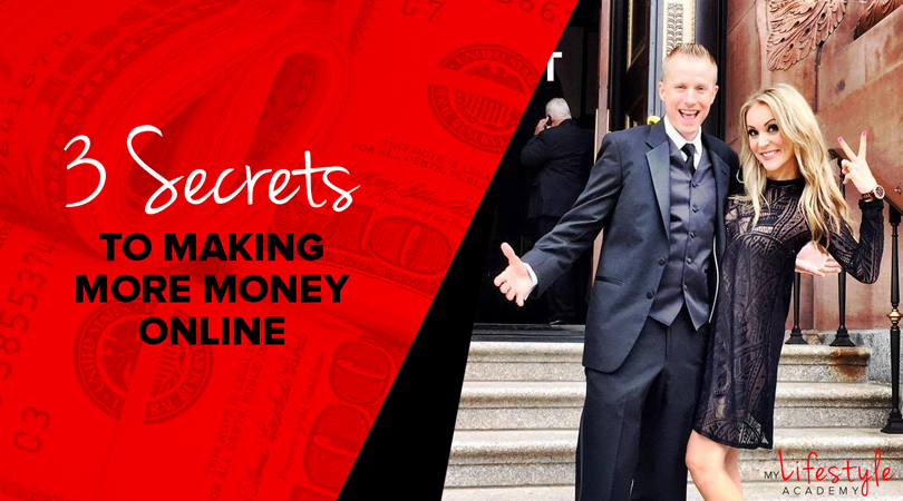 3 Secrets to Making More Money Online