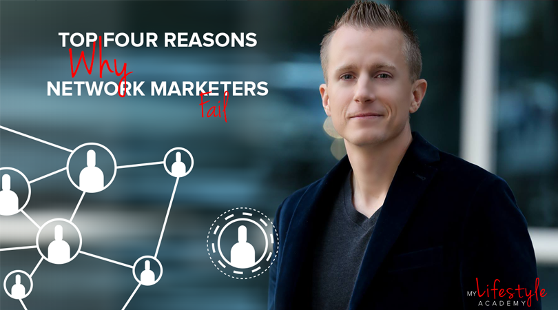 Top 4 Reasons Why Network Marketers Fail