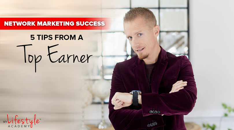 Network Marketing Success: 5 Tips from a Top Earner