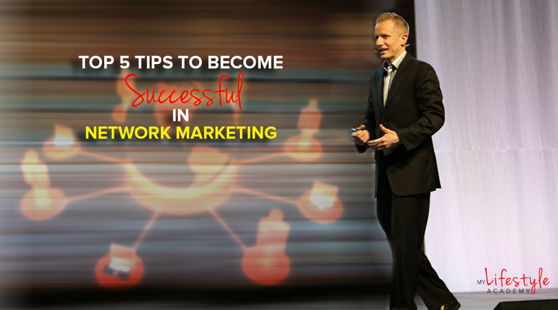 Top 5 Tips to Become Successful in Network Marketing