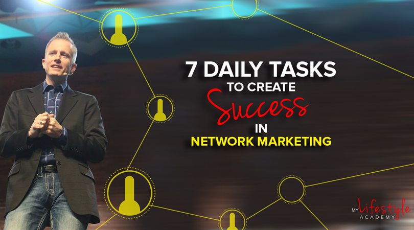7 Daily Tasks To Create Success In Network Marketing