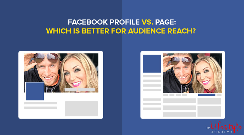 Facebook Page vs. Profile: Which Is Better For Audience Reach?