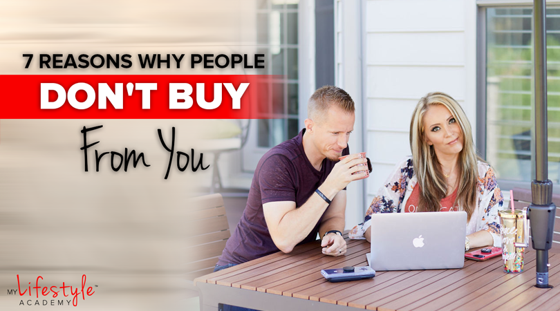 7 Reasons Why People Don't Buy From You