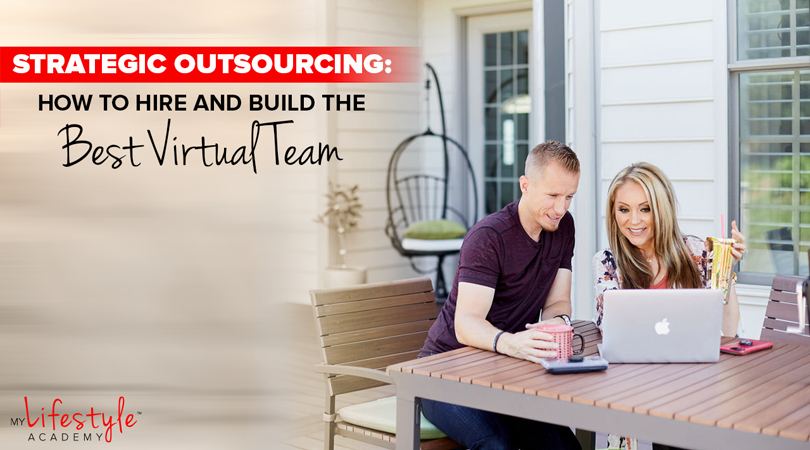 Strategic Outsourcing: How To Hire And Build The Best Virtual Team