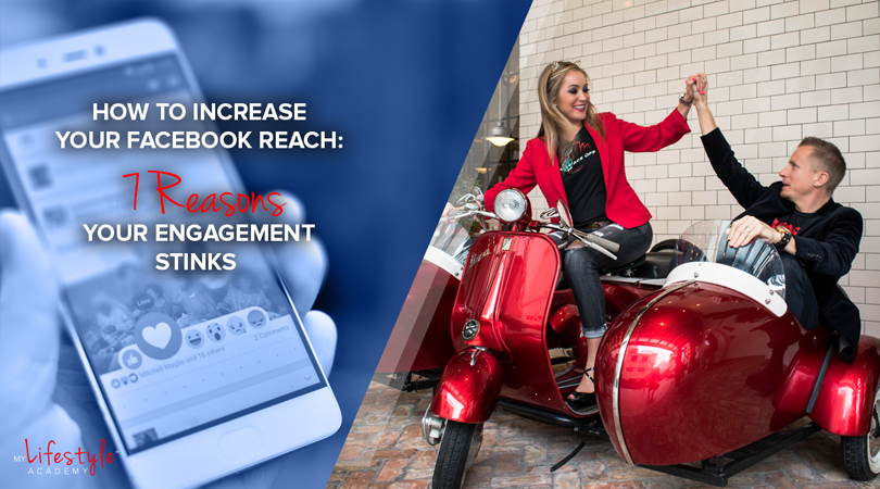 How to Increase Your Facebook Reach: 7 Reasons Your Engagement Stinks