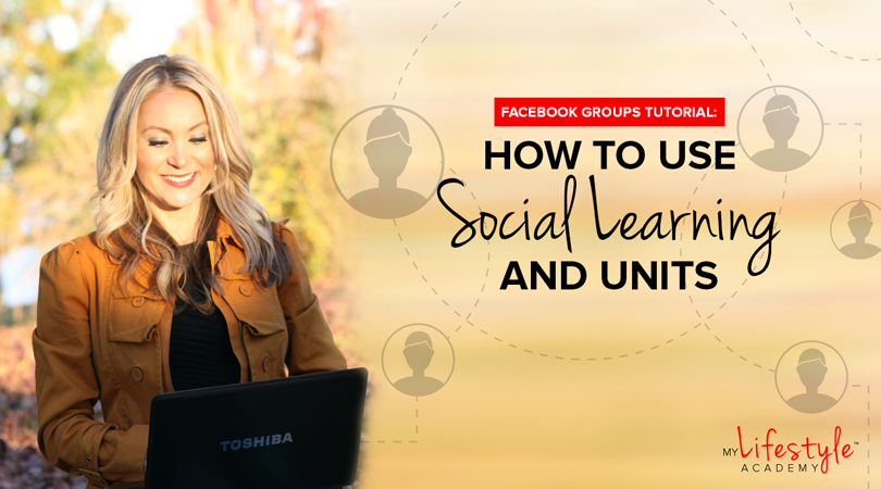 Facebook Groups Tutorial: How to Use Social Learning and Units