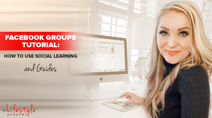 Facebook Groups Tutorial: How to Use Social Learning and Guides