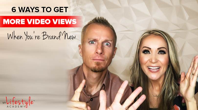 6 Ways to Get More Video Views When You're Brand New