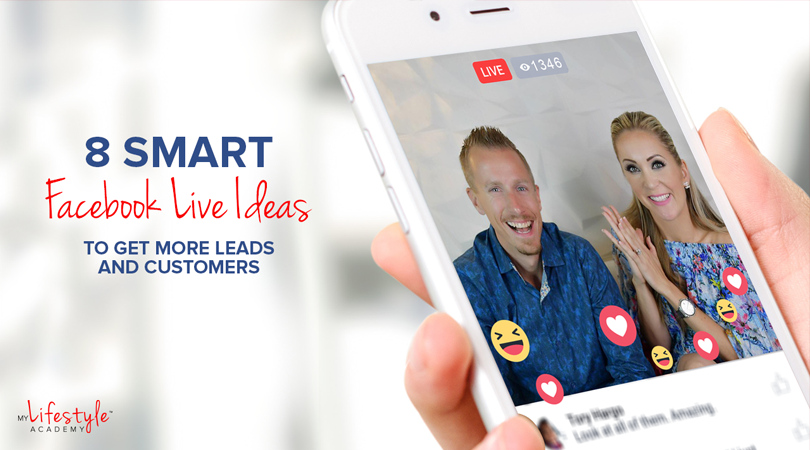 8 Smart Facebook Live Ideas to Get More Leads and Customers