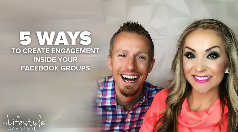 5 Ways to Create Engagement Inside Your Facebook Groups