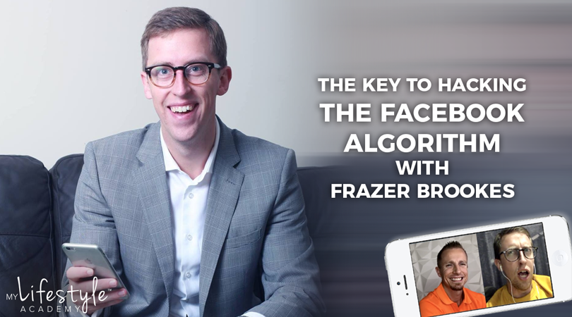 The Key To Hacking The Facebook Algorithm with Frazer Brookes