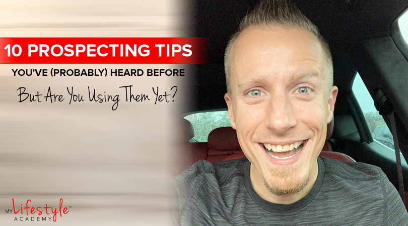10 Prospecting Tips You've (Probably) Heard Before – But Are You Using Them Yet?