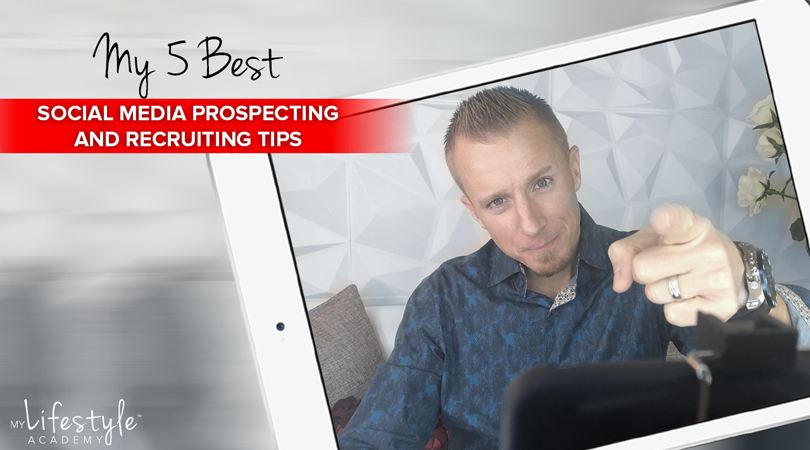 My 5 Best Social Media Prospecting Tips (Network Marketing Made Easy)