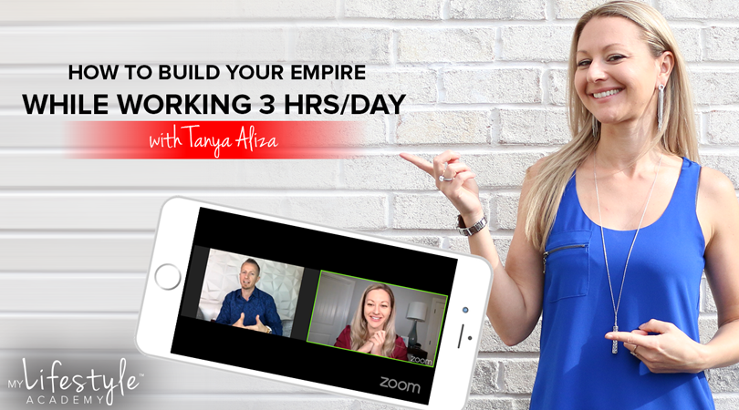 How to Build Your Empire While Working 3 hrs/day with Tanya Aliza