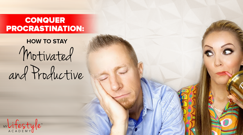 Conquer Procrastination: How to Stay Motivated and Productive