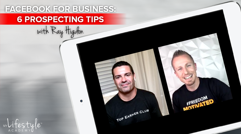 Facebook for Business: 6 Prospecting Tips with Ray Higdon