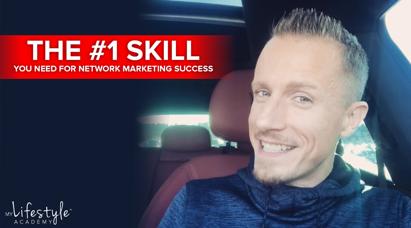 The #1 Skill You Need For Network Marketing Success