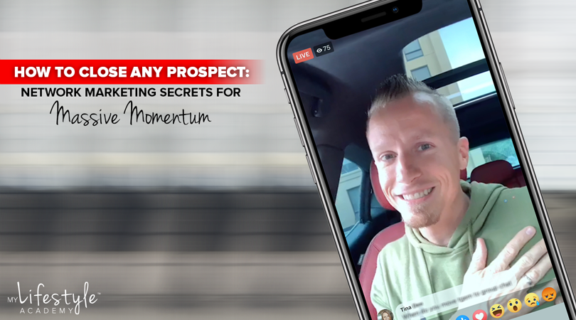 How to Close Any Prospect: Network Marketing Secrets for Massive Momentum