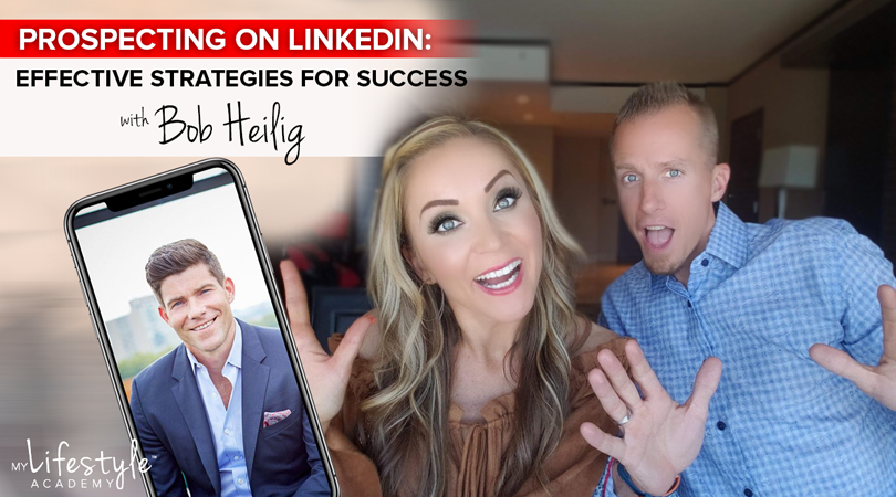 Prospecting on LinkedIn: Effective Strategies for Success with Bob Heilig
