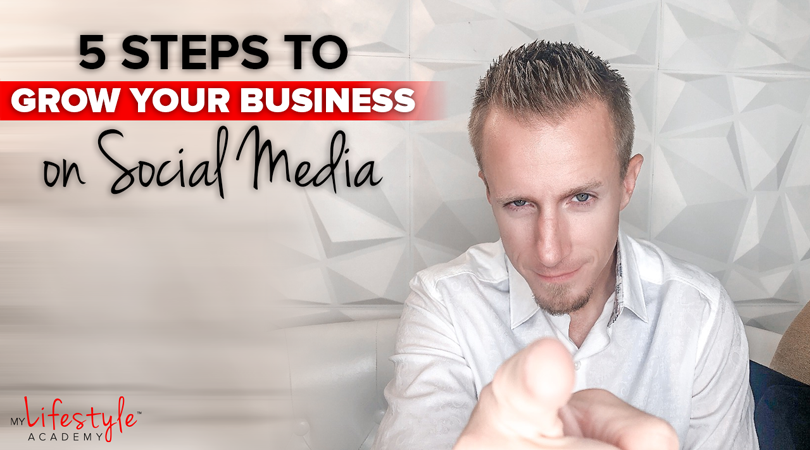 5 Steps to Grow Your Business on Social Media