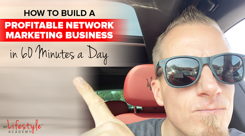 How to Build a Profitable Network Marketing Business in 60 Minutes a Day