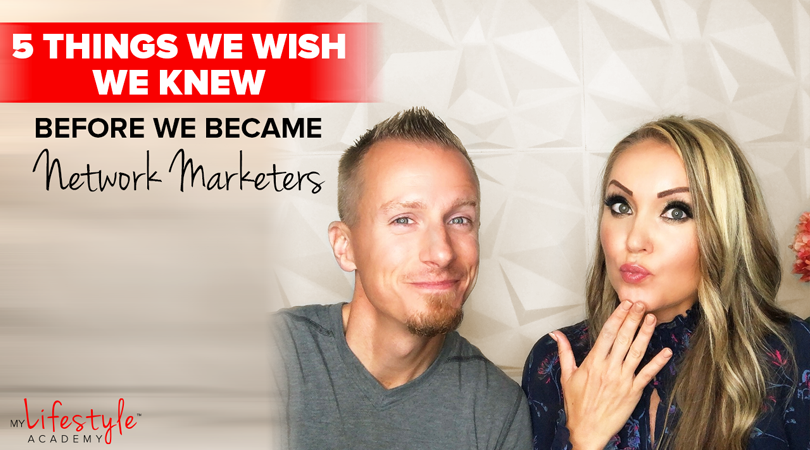 5 Things We Wish We Knew Before We Became Network Marketers