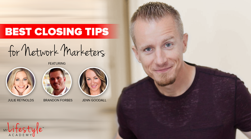Influencer Interview: Best Closing Tips for Network Marketers