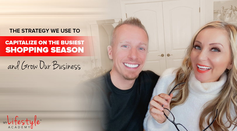 The Strategy We Use to Capitalize on the Busiest Shopping Season and Grow Our Business