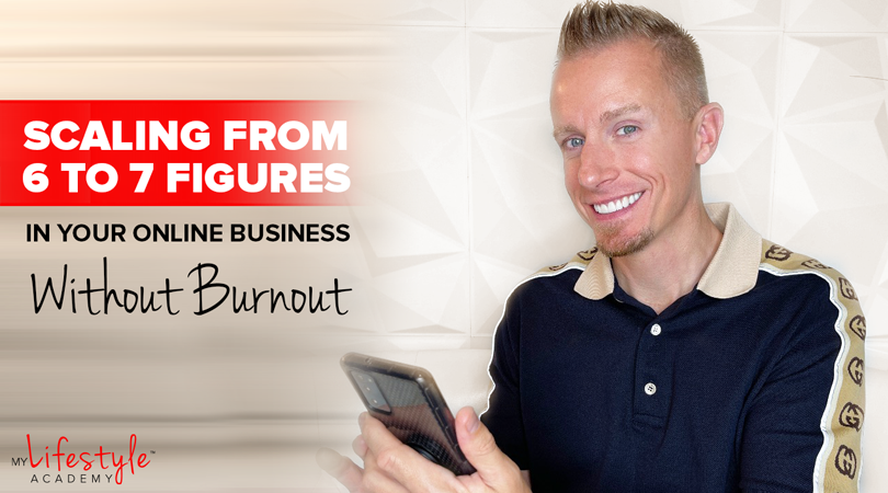 Scaling from 6 to 7 Figures in Your Online Business Without Burnout