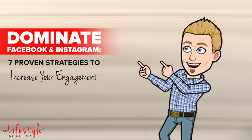 Dominate Facebook and Instagram: 7 Proven Strategies to Increase Your Engagement
